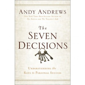 Andy Andrews_The Seven Decisions